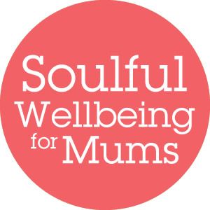 Soulful Wellbeing for Mums