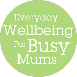 Everyday Wellbeing for Busy Mums