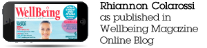 Rhiannon Colarossi as published in Wellbeing Magazine